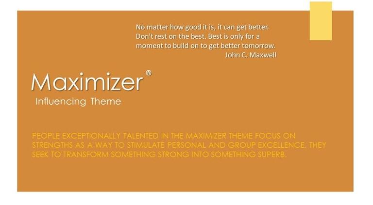 Maximizer Influence Theme